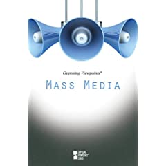 Mass Media (Opposing Viewpoints)