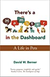 There's a Hamster in the Dashboard: A Life in Pets