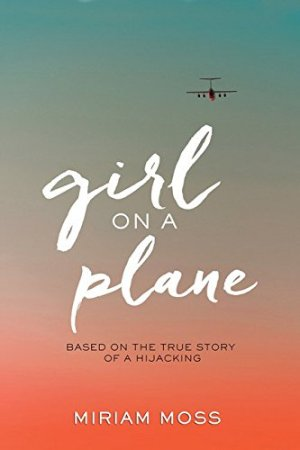 Girl on a Plane by Miriam Moss | Featured Book of the Day | wearewordnerds.com