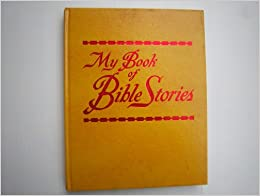 My Book of Bible Stories: Watchtower Bible and Tract Society: 9780504025983: Amazon.com: Books