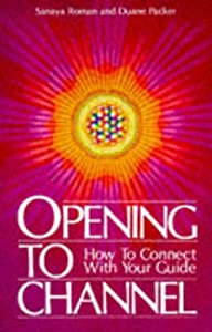 "Cover of ""Opening to Channel: How to Conn..."