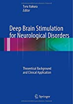 Deep Brain Stimulation for Neurological Disorders: Theoretical Background and Clinical Application