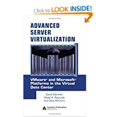 Advanced Server Virtualization: VMware and Microsoft Platforms in the Virtual Data Center