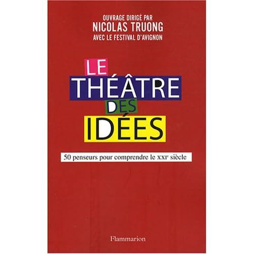 Le Théâtre des Idées, les 4 premières années publiées chez Flammarion, sortie juillet 2008