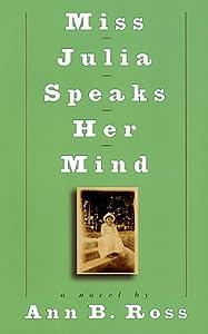"Cover of ""Miss Julia Speaks Her Mind: A N..."