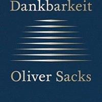 Dankbarkeit / Oliver Sacks