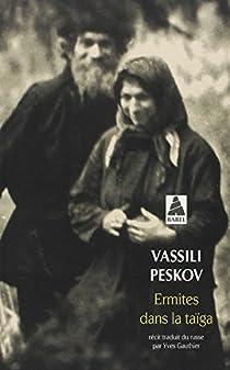 Ermites dans la taïga par Peskov