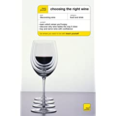 Teach Yourself Choosing the Right Wine (Teach Yourself: Arts & Crafts)