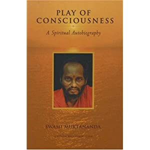 Play of Consciousness: A Spiritual Autobiography