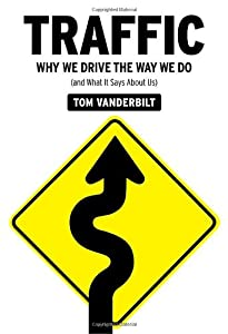 """Cover of """"Traffic: Why We Drive the Way W..."""