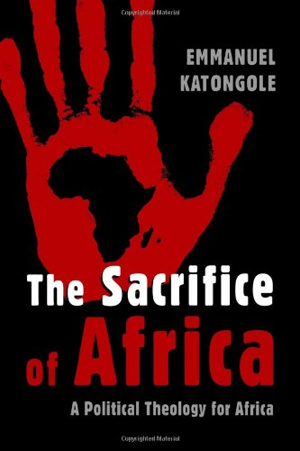 The Sacrifice of Africa: A Political Theology for Africa (Eerdmans Ekklesia Series)