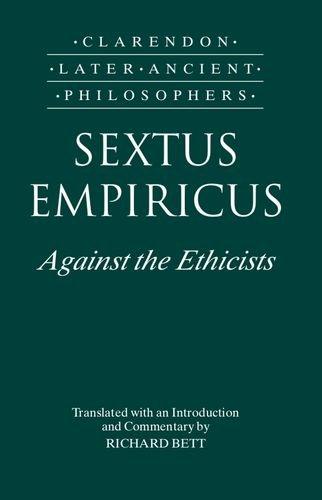 Sextus Empiricus: Against the Ethicists (Clarendon Later Ancient Philosophers)