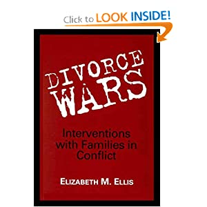 Divorce Wars: Interventions With Families in Conflict