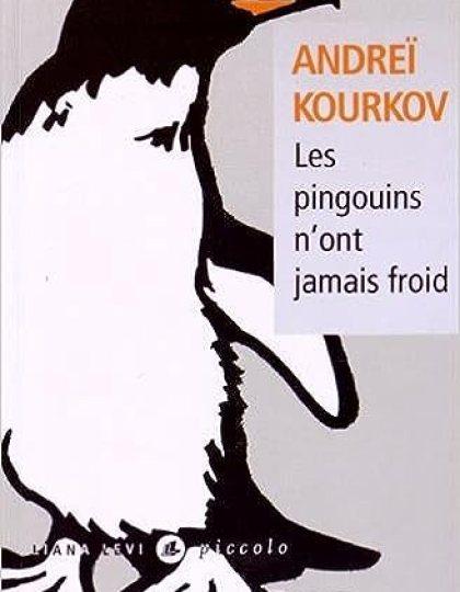 Andreï Kourkov (2015) - Les pingouins n'ont jamais froid