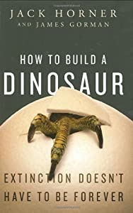 "Cover of ""How to Build a Dinosaur: Extinc..."
