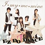 I★my★me★mine/EZ DO DANCE