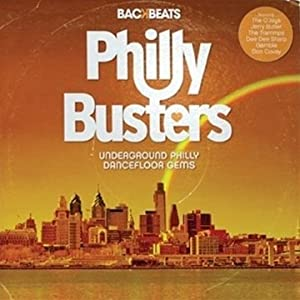 Backbeats: Phillybusters-Underground Philly Dance Floor Gems