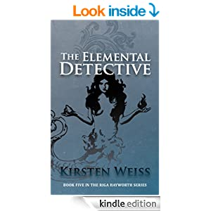 The Elemental Detective (Riga Hayworth Paranormal Mystery Novels)