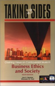 Business Taking Sides  Clashing Views on Controversial Issues in Business Ethics and  Society   Sixth Edition