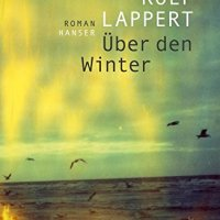 Über den Winter : Roman / Rolf Lappert