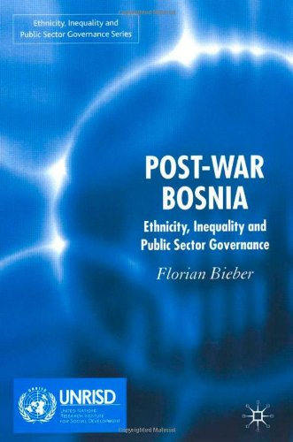 Post-War Bosnia: Ethnicity, Inequality and Public Sector Governance