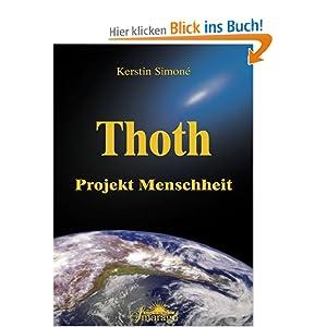 Thoth - Projekt Menschheit: Wegweiser für den Aufstieg der Menschheit und Schlüssel zur tiefen inneren Weisheit