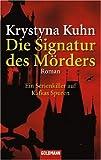 Die Signatur des Mörders: Ein Serienkiller auf kafkas Spuren