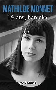 14 ans, harcelée par Monnet