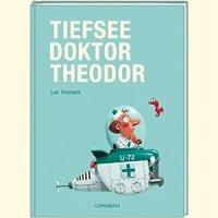 Tiefseedoktor Theodor / Leo Timmers
