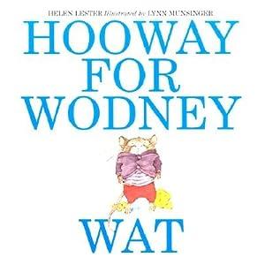 Hooway for Wodney Wat [HOOWAY FOR WODNEY WAT] [Paperback]