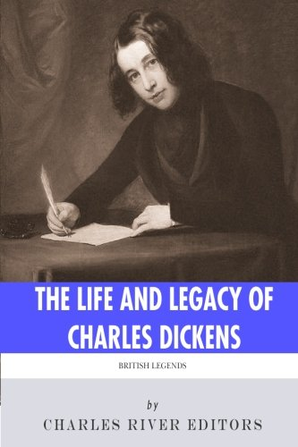 The Life and Legacy of Charles Dickens