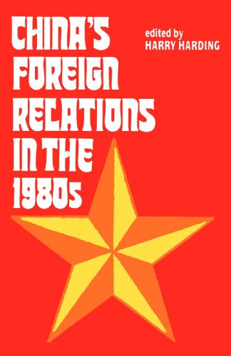 China's Foreign Relations in the 1980's (Paper) by Harding