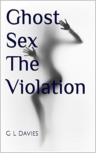 Ghost Sex The Violation