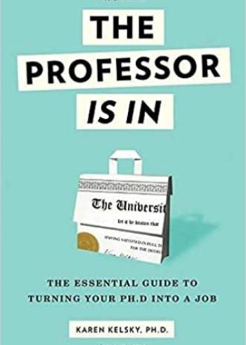 The Professor Is In: The Essential Guide To Turning Your Ph.D. Into a Job book cover