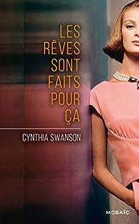 Les rêves sont faits pour ça par Cynthia Swanson