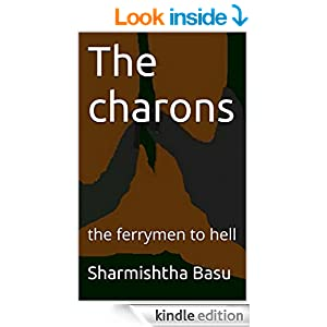 Amazon.com: The charons: the ferrymen to hell eBook: Sharmishtha Basu: Kindle Store