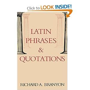 Latin Phrases and Quotations Richard A. Branyon