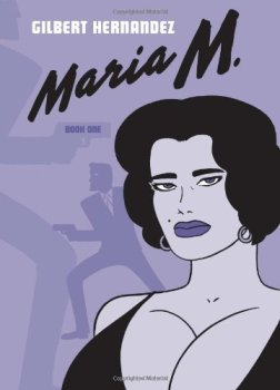 Maria M.: Book One (Vol. 1) by Gilbert Hernandez, Mr. Media Interviews