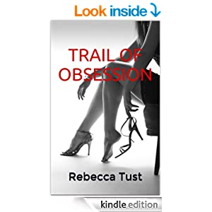 TRAIL OF OBSESSION (The Trail Series)