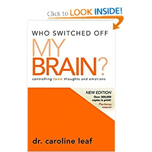 Who Switched Off My Brain?  Revised: Controlling Toxic Thoughts and Emotions