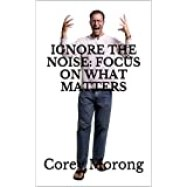 Picture of EBook, Ignore The Noise. This book talks about circle of influence and helping where you can.