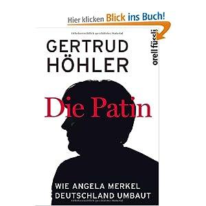 Die Patin: Wie Angela Merkel Deutschland umbaut