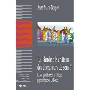 La Borde : le château des chercheurs de sens : La vie quotidienne à la clinique psychiatrique de La Borde