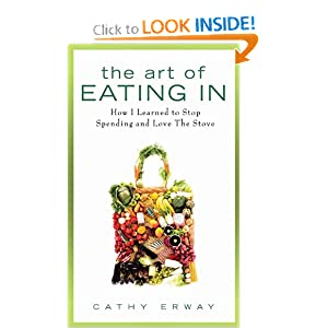The Art of Eating In: How I Learned to Stop Spending and Love the Stove