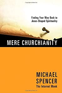 "Cover of ""Mere Churchianity: Finding Your..."