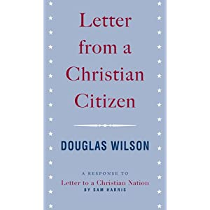 Letter from a Christian Citizen by Doug Wilson