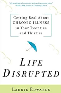 "Cover of ""Life Disrupted: Getting Real Ab..."