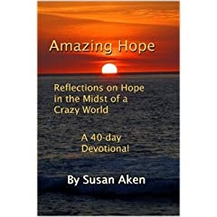 Amazing Hope Reflections on hope in the midst of a crazy world