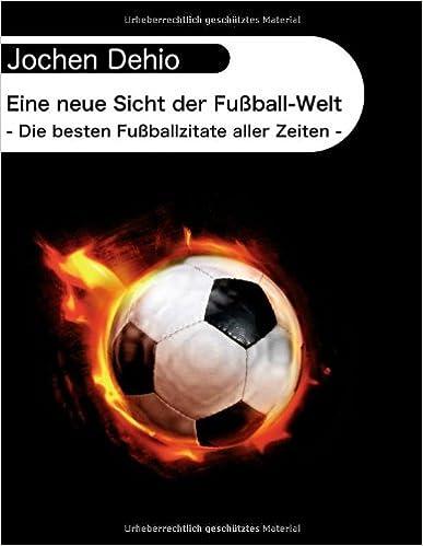 Besten Fusball Zitate Aller Zeiten Tolle Spruche Leben
