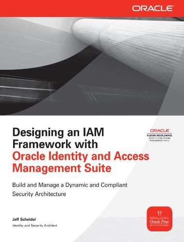 Designing an IAM Framework with Oracle Identity and Access Management Suite (Oracle Press)